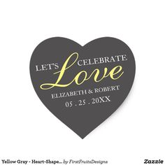 Yellow Gray - Heart-Shaped Stickers Wedding Style This sweet heart-shaped sicker is chic and sweet. Use your warmest words and a cute style will let your friends and family know how much you would value their support on your big day as you celebrate love! This heart-shaped design features a gray background and elegant white and bright yellow scripts. High-contrast and chic text creates a timelessly elegant style. Easily customize all colors, texts, and shapes to suit your wedding theme.