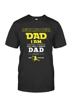 *Limited Edition - Jedi Master Dad, I am.*