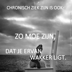 But tja people life goes onnn. 😉 I have te power, so it's don't controll my life! Chronic Illness, Chronic Pain, Motivational Quotes, Inspirational Quotes, Dutch Quotes, Losing Friends, Sleepless Nights, The Way You Are, Feel Good