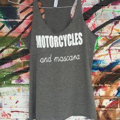 MOTORCYCLES and mascara