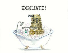 Dalek Bathtime 11x14 EXFOLIATE Dr Who fan art by autogeography, $26.00
