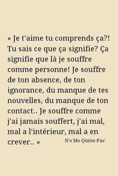 I love you, do you understand that? Sad Quotes, Best Quotes, Love Quotes, Inspirational Quotes, French Quotes, Sad Love, Some Words, Beautiful Words, Decir No