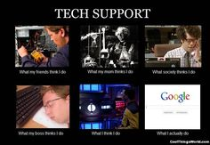 what-my-friends-think-I-do-what-i-actually-do-tech-support.jpg (800×553)