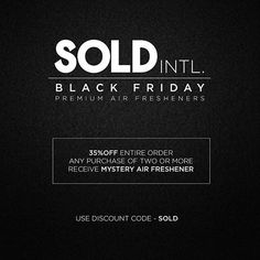 "24c3b3a481ff89  SOLDINTL on Instagram  ""BLACK FRIDAY SALE ALL WEEK LONG!!! 35% OFF your  entire order. Purchase two or more items and receive a  Mystery Air  Freshener!"