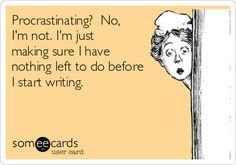 Procrastinating? Not me. - Writers Write