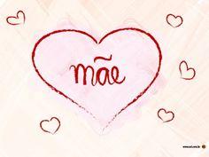 Mãe.. Eu te Amo!