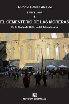 Ebook El Cementerio de las Moreras. En la Diada de 2014, la del Tricentenario, de Antonio Gálvez Alcaide
