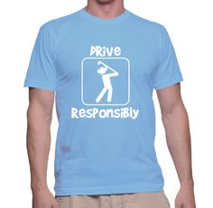Drive Responsibly $23.25    Top Quality Tees designed by golfers for golfers.   Be sure to use our Storenvy discount code PA2015 for our Holiday savings of 25% off!