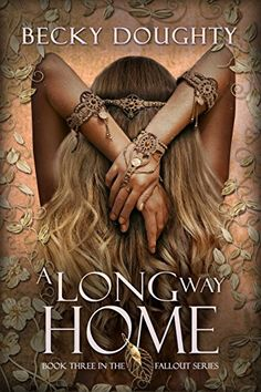 A Long Way Home (The Fallout Series Book 3) by Becky Doughty http://www.amazon.com/dp/B01C3MNWIE/ref=cm_sw_r_pi_dp_BgI2wb15BZVK0