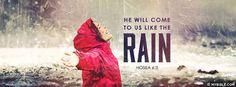 Hosea 6:3 NKJV - He Comes To Us Like Rain. - Facebook Cover Photo