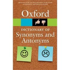 The Oxford dictionary of synonyms and antonyms - Authoritative, accessible, and completely up to date, The Oxford Dictionary of Synonyms and Antonyms is an invaluable guide for anyone wanting to build their vocabulary and improve their writing skills. Over 140,000 alternative and opposite words are given with the closest, most frequently used synonyms listed first.