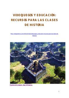 1 VIDEOJUEGOS Y EDUCACIÓN: RECURSOS PARA LAS CLASES DE HISTORIA http://diegosobrino.com/2015/10/18/videojuegos-y-educacion...