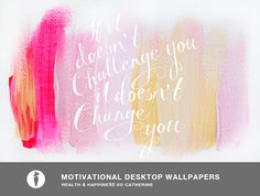 Free Download // If It Doesn't Challenge You It Doesn't Change You // Desktop Wallpaper