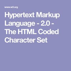 Hypertext Markup Language - 2.0 - The HTML Coded Character Set