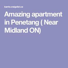 Amazing  apartment in Penetang ( Near Midland ON)