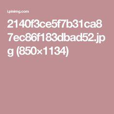 2140f3ce5f7b31ca87ec86f183dbad52.jpg (850×1134)