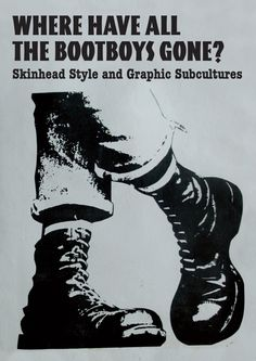 Graphic Design // Exciting new design exhibition at LCC - Where Have All the Bootboys Gone?