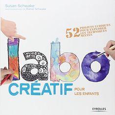Labo créatif pour les enfants : 52 projets ludiques pour explorer les techniques mixtes de Susan Schwake http://www.amazon.fr/dp/2212136293/ref=cm_sw_r_pi_dp_yMbvwb0J4NR53