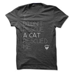 I didnt rescue a cat a cat rescued me t shirt #cat #rescuecat #tee