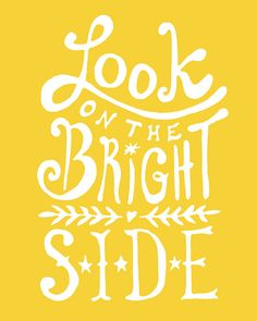 Look On The Bright Side Poster 16x20 inches on A2 by theloveshop