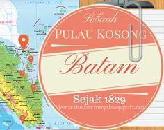 Batam: Sebuah Pulau Kosong | My Dreams Come True