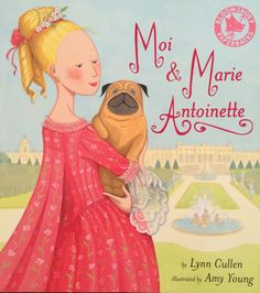Moi & Marie Antoinette (by Lynn Cullen & Amy Young)