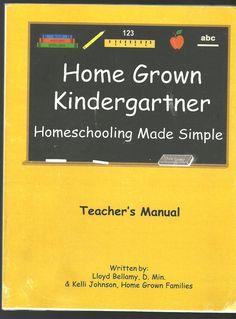Home Grown Kindergartner Homeschooling Made Simple Teacher's Manual Loyd Bellamy