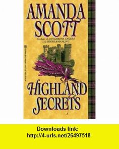 Highland Secrets (9780821757598) Amanda Scott , ISBN-10: 0821757598  , ISBN-13: 978-0821757598 ,  , tutorials , pdf , ebook , torrent , downloads , rapidshare , filesonic , hotfile , megaupload , fileserve