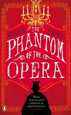 """The Phantom of the Opera,"" by Gaston Leroux (1911)."