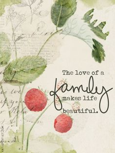 The love of a family makes life beautiful.