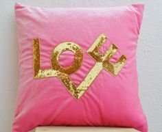 Decorative Throw Pillow Cover in Cute Pink Velvet with Love Embroidered in Gold Sequin - Decorative Pillow Cover - Pink Pillows - Love Pillow Cover - Gold Sequin Pillow Cover - Pink Throw Pillow Cover - Couch Pillow-cover - Sofa Pillow Cover in Soft Pink Stretch Velvet (18 x 18) Amore Beaute http://smile.amazon.com/dp/B00FM1LD1C/ref=cm_sw_r_pi_dp_Qxh5vb1DQG94P