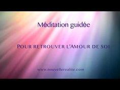 Méditation guidée pour 'Retrouver l'Amour de soi' - YouTube