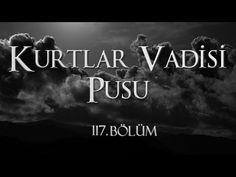 Kurtlar Vadisi Pusu 117. Bölüm - YouTube