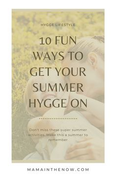 Did you know that hygge isn't reserved exclusively for the cold weather months?! Don't miss these summer hygge ideas for the whole family! These are the best ideas and inspiration on how to hygge during summer and warmer months. These tips will keep you calm, relaxed, and happy during the summer. #hygge #calm #relax #happy #summer