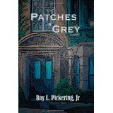 Patches of Grey (Perfect Paperback)By Roy L. Pickering Jr