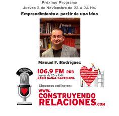 Programa con Manuel F. Rodríguez, hablando sobre Emprendimiento a partir de una Idea.