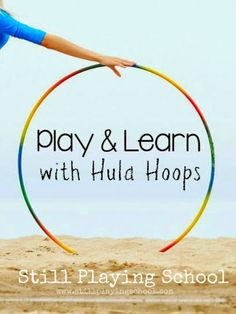 Hula Hoop Activities for Kids to Play & Learn from Still Playing School Day Camp Activities, Gross Motor Activities, Movement Activities, Gross Motor Skills, Summer Activities For Kids, Toddler Activities, Learning Activities, Summer Games, Sports Activities