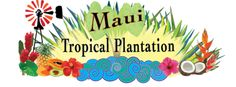 Maui Tropical Plantation - The Tropical Express Tram Tours run 7 days a week with nine daily tour times of 10:00 AM, 10:45 AM, 11:30 AM, 12:15 PM, 1:00 PM, 1:45 PM, 2:30 PM, 3:15 PM, and 4:00 PM : Adult Tickets - $16.00  Child Tickets (ages 3-12) -  $6.00 purchase tickets online & receive 1 free gift per party.