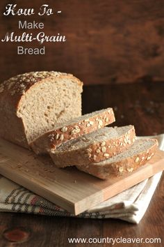 How To Tuesday – How To Make Multigrain Bread. It's easier than you think!