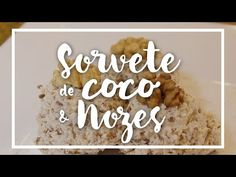 Sorvete Crudívoro de Coco e Nozes - YouTube