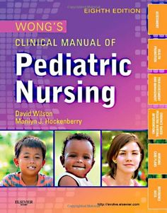 Bestseller books online Wong's Clinical Manual of Pediatric Nursing (CLINICAL MANUAL OF PEDIATIC NURSING (WONG)) David Wilson MS  RNC-NIC, Marilyn J. Hockenberry PhD  RN-CS  PNP-BC  FAAN  http://www.ebooknetworking.net/books_detail-0323077811.html