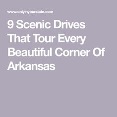 9 Scenic Drives That Tour Every Beautiful Corner Of Arkansas Arkansas, Travel Ideas, Corner, Tours, Beautiful, Vacation Ideas
