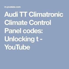 Audi TT Climatronic Climate Control Panel codes: Unlocking t - YouTube