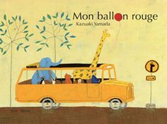 My Red Balloon by Kazuaki Yamada + red balloons in children's books Ballon Illustration, Illustration Story, Illustrations, My Red Balloon, Happy Bus, Balloons Online, Words Of Comfort, Simple Pictures, Children's Picture Books