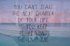 so true. Turn the page!!