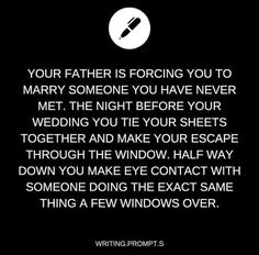 Imagine ending up falling in love with that other person trying to escape and figuring out that they were the one you were forced to marry. Book Prompts, Daily Writing Prompts, Book Writing Tips, Dialogue Prompts, Creative Writing Prompts, Cool Writing, Writing Help, Writing Ideas, Fanfiction Prompts