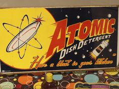 'Have a blast in your kitchen' - Part of an Atomic Age exhibit at The National Museum of Nuclear Science & History.