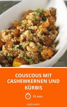 Couscous mit Cashewkernen und Kürbis Couscous with cashew nuts and pumpkin – smarter – time: 15 min. Pumpkin Recipes, Veggie Recipes, Lunch Recipes, Vegetarian Recipes, Healthy Recipes, Grilling Recipes, Cooking Recipes, Clean Recipes, Soul Food