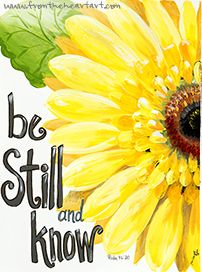 One of my greatest inspiration told me once to Be Still and that is one of the greatest lesson I learned. Scripture Art, Bible Art, Bible Scriptures, Bible Quotes, Psalm 46, Mellow Yellow, God Is Good, Word Of God, Thy Word