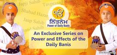 Feel enlightened by learning the Power behind each Daily Bani you recite in Nitnem...